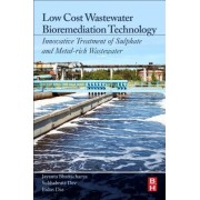 Low Cost Wastewater Bioremediation Technology: Innovative Treatment of Sulphate and Metal-Rich Wastewater