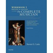 The Workbook to Accompany the Complete Musician: Writing and Analysis Workbook 1 by Steven Laitz