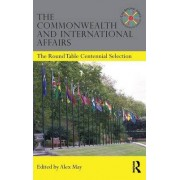 The Commonwealth and International Affairs by Alex May