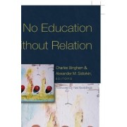 No Education Without Relation by Charles Bingham