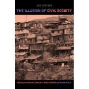 The Illusion of Civil Society by Jon Shefner