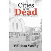 Cities of the Dead by Father William Young