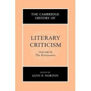 The Cambridge History of Literary Criticism: Volume 3, the Renaissance by Glyn P. Norton