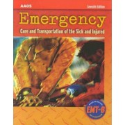 Emergency Care and Transportation of the Sick and Injured by James D. Heckman