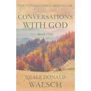 Conversations with God: Bk. 1 by Neale Donald Walsch