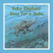 Baby elephant goes for a swim by Mia Coulton