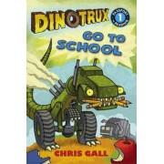 Dinotrux go to School by Chris Gall