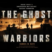 The Ghost Warriors: Inside Israel's Undercover War Against Suicide Terrorism