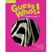Guess What! American English Level 5 Student's Book: Student's book 5 by Susannah Reed