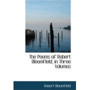 The Poems of Robert Bloomfield, in Three Volumes by Robert Bloomfield