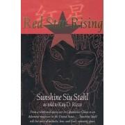 Red Star Rising by Sunshine Siu Stahl