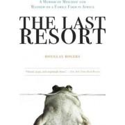 The Last Resort by Douglas Rogers
