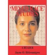 'Mixed Race' Studies by Jayne O. Ifekwunigwe