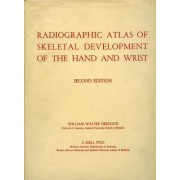 Radiographic Atlas of Skeletal Development of the Hand and Wrist by William Walter Greulich