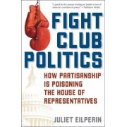 Fight Club Politics by Juliet Eilperin