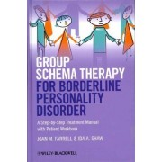 Group Schema Therapy for Borderline Personality Disorder - a Step-By-Step Treatment Manual with Patient Workbook by Joan M. Farrell