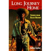 Long Journey Home: Stories from Black History by Julius Lester
