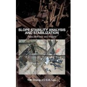 Slope Stability Analysis and Stabilization by Y. M. Cheng