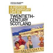 A History of Everyday Life in Twentieth Century Scotland by Lynn Abrams