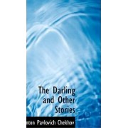 The Darling and Other Stories by Anton Pavlovich Chekhov