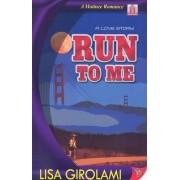 Run to Me by Lisa Girolami