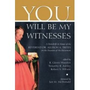 You Will be My Witness by R. Glenn Wooden