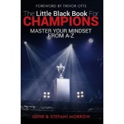 The Little Black Book for Champions: Master Your Mindset from A to Z