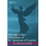 The Spiritual Exercises of St. Ignatius of Loyola by St Ignatius Loyola