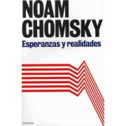 Esperanzas y Realidades by Institute Professor & Professor of Linguistics (Emeritus) Noam Chomsky