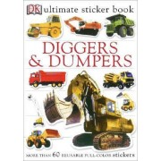 Ultimate Sticker Book: Diggers and Dumpers by DK Publishing