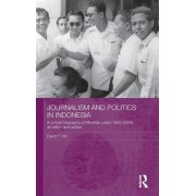 Journalism and Politics in Indonesia by David T. Hill