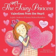 The Very Fairy Princess: Valentines from the Heart by Julie Andrews