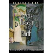 Between Heaven and Earth by Robert A. Orsi