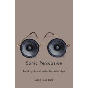 Sonic Persuasion by Greg Goodale