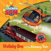Fireman Sam: My First Storybook: Wallaby One and the Runaway Train by No Author