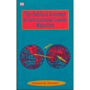 The Political Economy of International Labour Migration by Hassan Gardezi