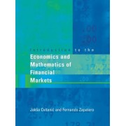 Introduction to the Economics and Mathematics of Financial Markets by JakSa Cvitanic