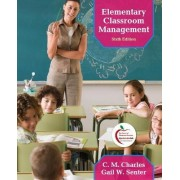 Elementary Classroom Management by C. M. Charles