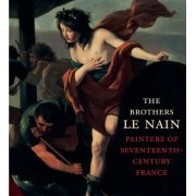 The Brothers Le Nain: Painters of Seventeenth-Century France