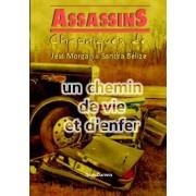 Assassins - Chroniques de Jess Morgan & Sandra Belize 2. Un Chemin de Vie Et D'Enfer