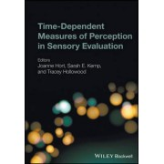 Time-Dependent Measures of Perception in Sensory Evaluation by Joanne Hort