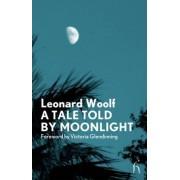A Tale Told by Moonlight by Leonard Woolf