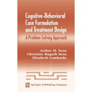 Cognitive-behavioral Case Formulation and Treatment Design by Elizabeth Lombardo