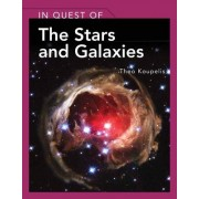 In Quest of the Stars and Galaxies by Theo Koupelis