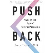 Push Back: Guilt in the Age of Natural Parenting