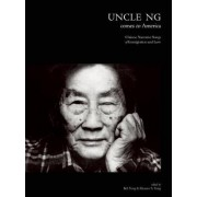 Uncle Ng Comes to America: Chinese Narrative Songs of Immigration and Love [With DVD]