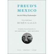 Freud's Mexico by Ruben Gallo