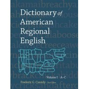 Dictionary of American Regional English: A-C v. 1 by Frederic G. Cassidy