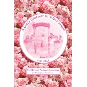 A Girl's Gateway to Womanhood by Frederica Chapman