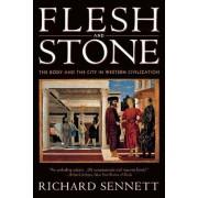 Flesh and Stone by Richard Sennett